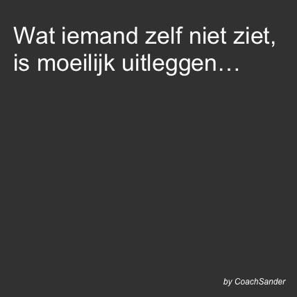 Wat iemand zelf niet ziet - CoachSander.nl