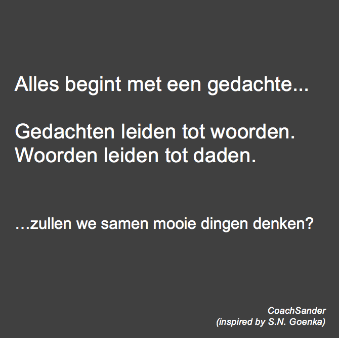 alles begint met een gedachte - CoachSander.nl