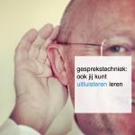 gesprekstechniek: ook jij kunt uitluisteren leren