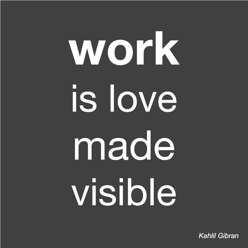 work is love made visible - CoachSander.nl.jpg