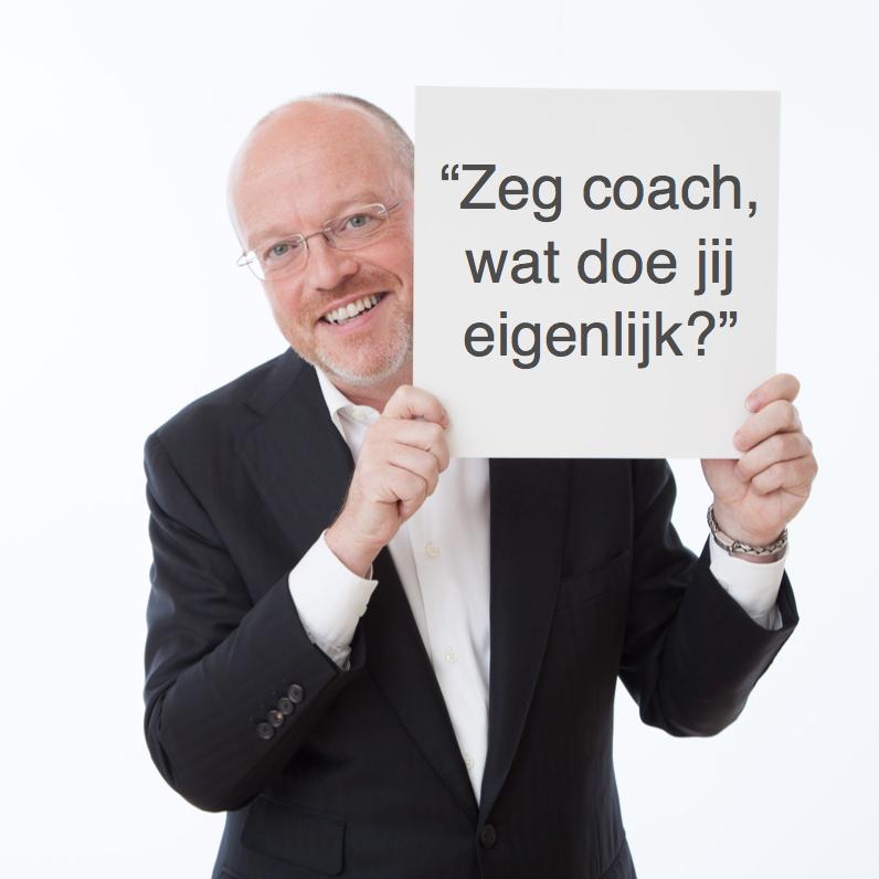 zeg coach, wat doe je nou eigenlijk - CoachSander.nl