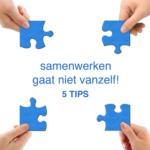 samenwerken gaat niet vanzelf; 5 tips