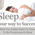 een goede nachtrust: de weg naar succes?