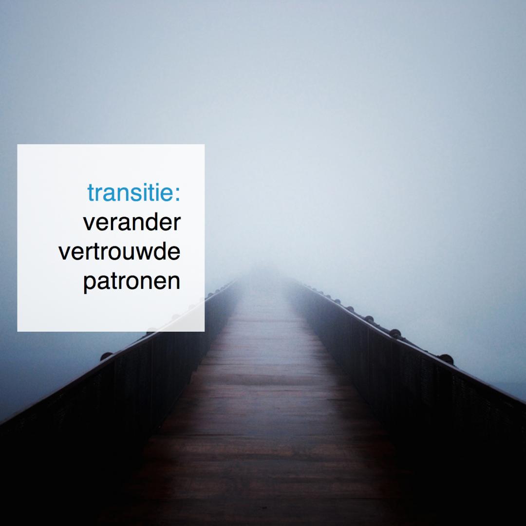 transitie - verander vertrouwde patronen - CoachSander.nl