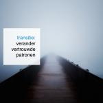 transitie: verander vertrouwde patronen
