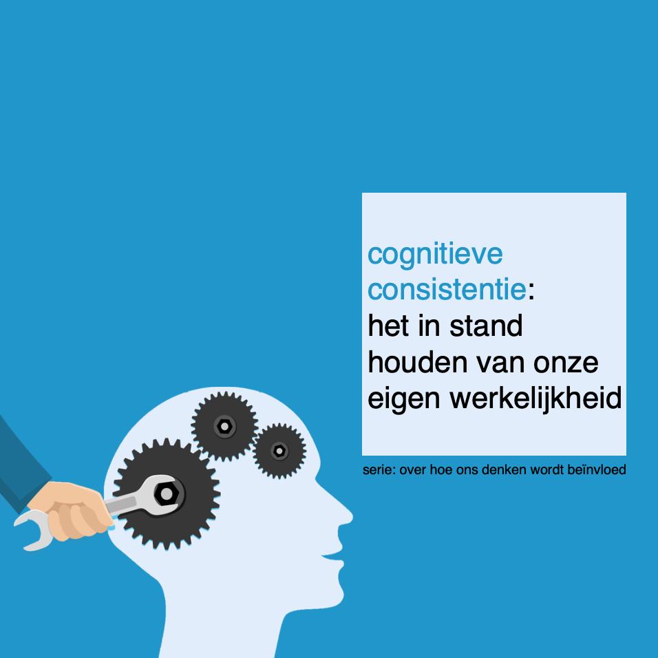 cognitieve consistentie- het in stand houden van onze eigen werkelijkheid - CoachSander.nl